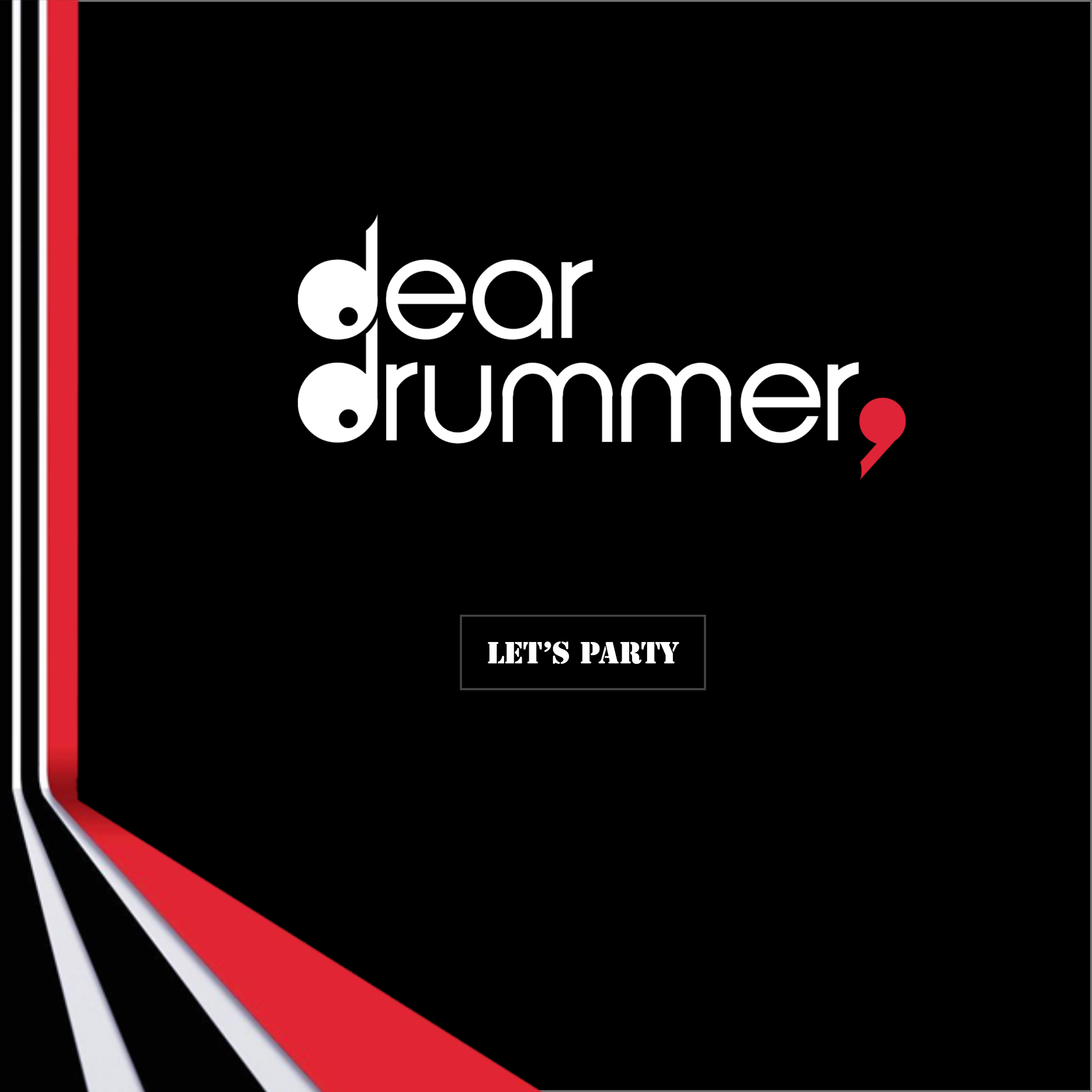 Dear Drummer - Let's Party